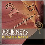 R. Carlos Nakai Journeys (Remastered)