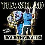 The Squad Face Tha Facts (Parental Advisory)