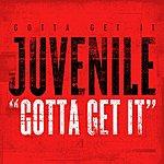 Juvenile Gotta Get It (Single)(Edited)