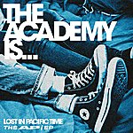 The Academy Is Lost In Pacific Time ; The Ap/EP