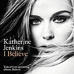 Katherine Jenkins I Believe (Single)