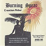 Burning Spear Creation Rebel: The Original Classic Recordings From Studio One