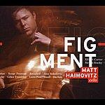 Matt Haimovitz Figment