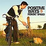Ronski Speed Positive Ways 5