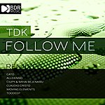 T.D.K. Follow Me (7-Track Maxi-Single)