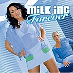 Milk Inc. Forever (3-Track Maxi-Single)