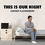 Sander Kleinenberg This Is Our Night (Sultan & Ned Shepard Mix)