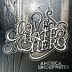Lovehatehero America Underwater