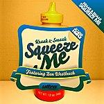 Kraak & Smaak Squeeze Me (4-Track Maxi-Single)(Feat. Ben Westbeech)