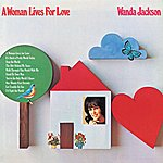 Wanda Jackson A Woman Lives For Love