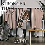 A Camp Stronger Than Jesus