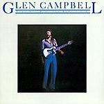 Glen Campbell Somethin' 'bout You Baby I Like