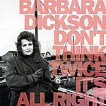 Barbara Dickson Don't Think Twice It's All Right