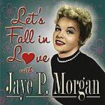 Jaye P. Morgan Let's Fall In Love With Jaye P. Morgan