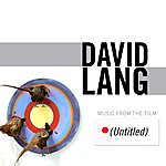 David Lang (Untitled): Music From The Film