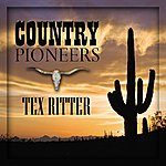 Tex Ritter Country Pioneers - Tex Ritter