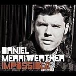 Daniel Merriweather Impossible (2-Track Single)