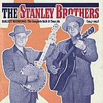 The Stanley Brothers Earliest Recordings: The Complete Rich-R-Tone 78s (1947-1952)