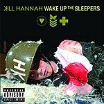 Kill Hannah Wake Up The Sleepers (Parental Advisory)