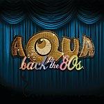 Aqua Back To The 80's (2-Track Single)