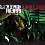 Raheem DeVaughn Bulletproof (Single)(Featuring Ludacris)
