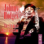 Johnny Hodges The Ultimate Jazz Collection