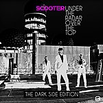 Scooter Under The Radar Over The Top - The Dark Side Editon