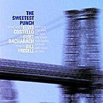 Elvis Costello The Sweetest Punch - The New Songs Of Elvis Costello & Burt Bacharach