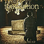 The Foundation Hang Your Head