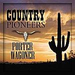 Porter Wagoner Country Pioneers - Porter Wagoner