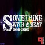 David Sense Something With A Beat (3-Track Maxi-Single)