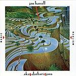 Jon Hassell Aka / Darbari / Java