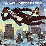 Illinois Jacquet Illinois Jacquet Flies Again