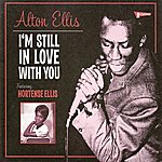 Alton Ellis I'm Still In Love With You; Featuring Hortense Ellis