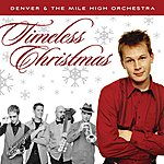 Denver & The Mile High Orchestra Timeless Christmas