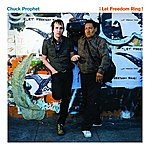 Chuck Prophet ¡Let Freedom Ring!