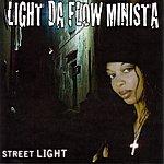 Light, Da Flow Minista Street Light