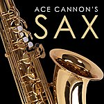 Ace Cannon Ace Cannon's Sax