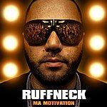 Ruffneck Ma Motivation