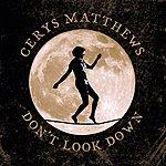 Cerys Matthews Don't Look Down
