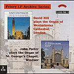 David Hill Lp Archive Series - 1 Organ Music From Westminster Cathedral / St. George's Chapel, Windsor