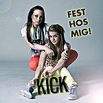 Kick Fest Hos Mig