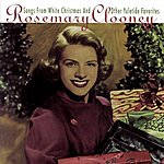 Rosemary Clooney Songs From White Christmas (& Other Yuletide Favorites)