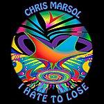 Chris Marsol I Hate To Lose (2-Track Single)