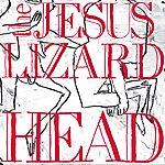 The Jesus Lizard Head (Remastered) (Reissue) (Bonus Tracks)
