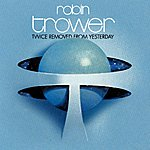 Robin Trower Twice Removed From Yesterday