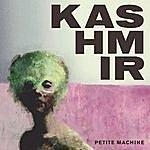 Kashmir Petite Machine (6-Track Maxi-Single)