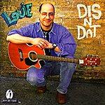 Louie Dis-N-Dat