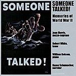Robert White Someone Talked! - Memories Of World War II