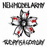 New Model Army Today Is A Good Day